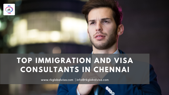 Top Immigration and Visa Consultants in Chennai   RK Global Visa Consultants